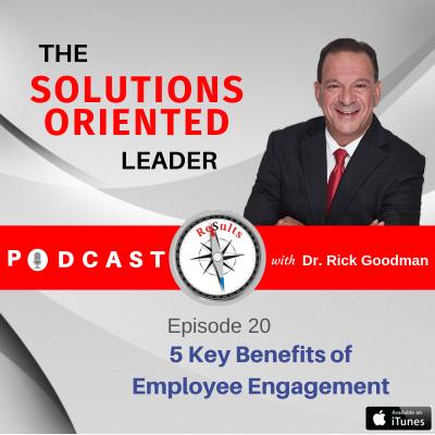 5 Key Benefits of Employee Engagement Episode 20