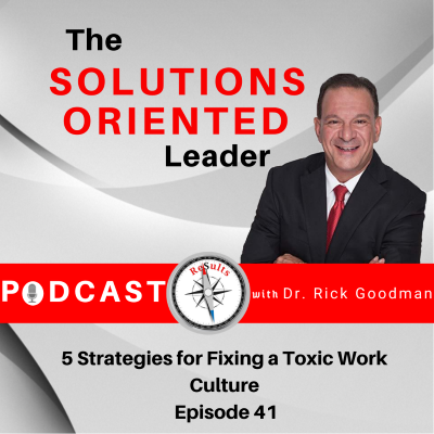5 Strategies for Fixing a Toxic Work Culture Episode 41