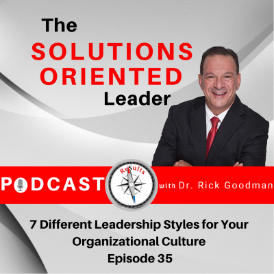 7 Different Leadership Styles for Your Organizational Culture Episode 35