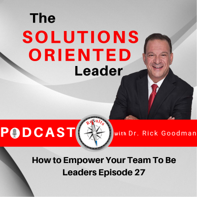 How to Empower Your Team To Be Leaders Episode 27