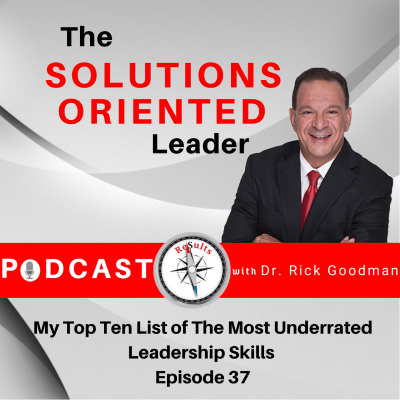 My Top Ten List of The Most Underrated Leadership Skills Episode 37