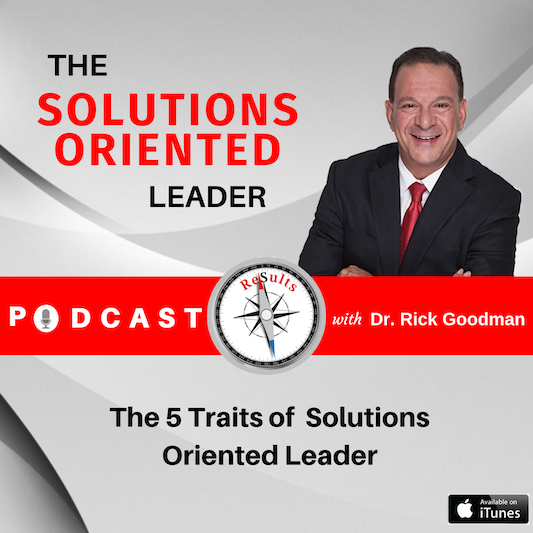 The 5 Traits of a Solutions Oriented Leader
