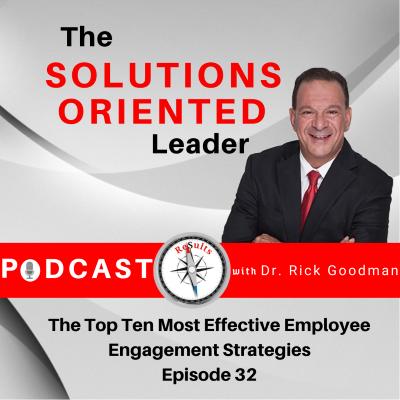 The Top Ten Most Effective Employee Engagement Strategies Episode 32