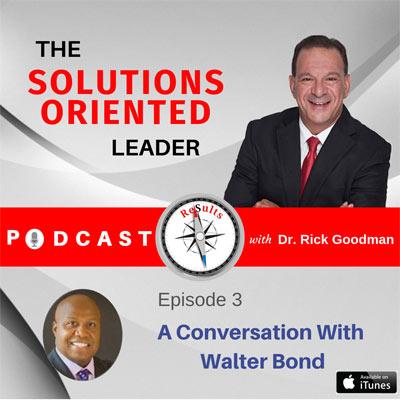 Dr Rick Goodman International Leadership expert, Author and Keynote speaker interviews former NBA Player and speaker Walter Bond.
